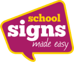 Schools Signs Made Easy